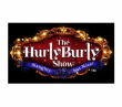 The Hurly Burly Show