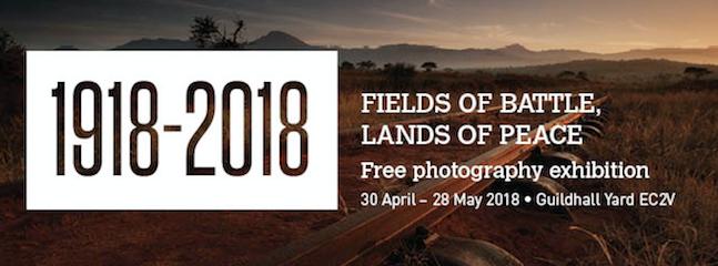 Fields of Battle, Lands of Peace: 1918 – 2018